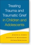 Cover of the Treating Trauma and Traumatic Grief in Children and Adolescents manual.