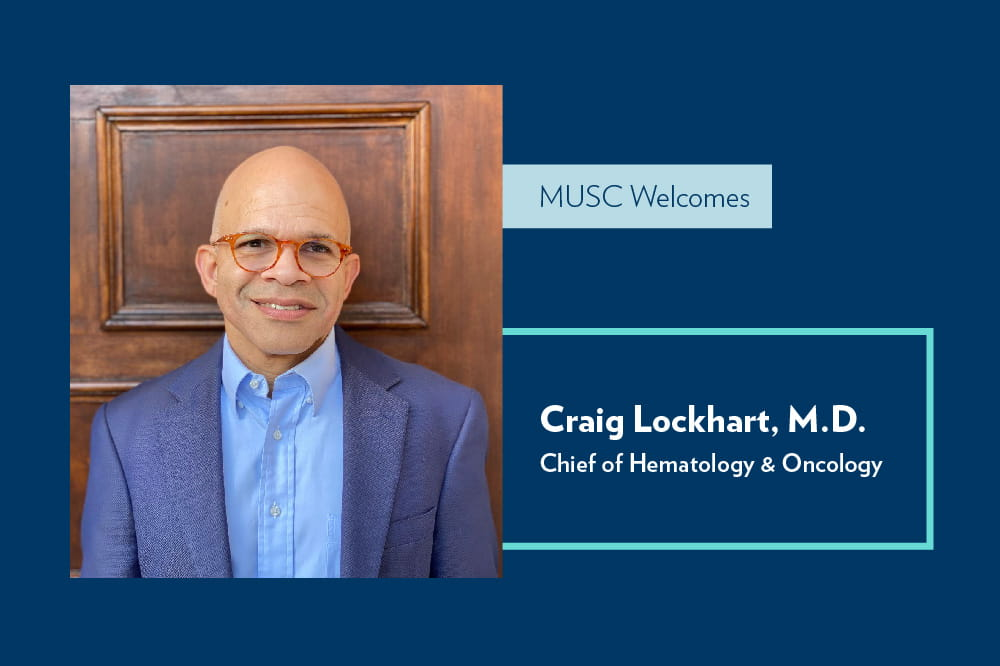 MUSC welcomes Craig Lockhart, M.D., chief of hematology & oncology